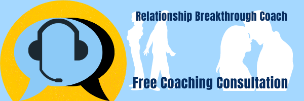 Arrange a free Coaching Consultation with the Relationship Breakthrough Coach