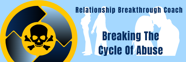 Relationship Breakthrough Coach Breaking the Cycle of Abuse