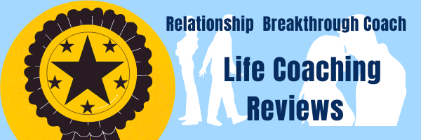 Five star life coaching reviews for The Relationship Breakthrough Coach