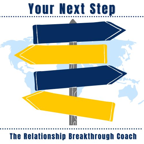 Take your next step with the Relationship Breakthrough Coach Professional Life Coaching for men and couples